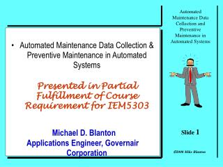 Automated Maintenance Data Collection & Preventive Maintenance in Automated Systems Presented in Partial Fulfillment of