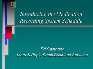 Introducing the Medication Recording System Schedule