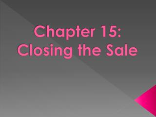 Chapter 15:  Closing the Sale