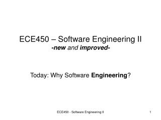 ECE450 – Software Engineering II -new  and  improved-