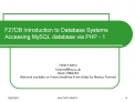 F27DB Introduction to Database Systems Accessing MySQL database via PHP - 1