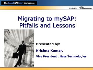Migrating to mySAP: Pitfalls and Lessons