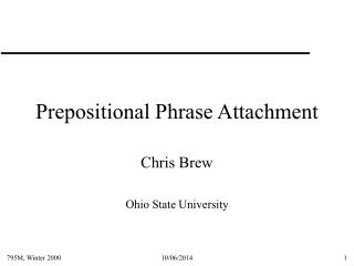 Prepositional Phrase Attachment