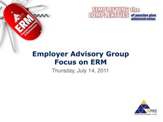 Employer Advisory Group  Focus on ERM