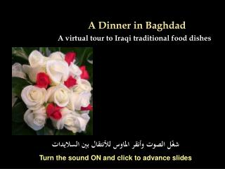 A Dinner in Baghdad A virtual tour to Iraqi traditional food dishes