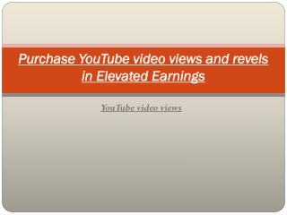 Purchase YouTube video views and revels in Elevated Earnings