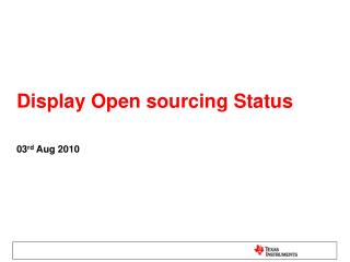 Display Open sourcing Status
