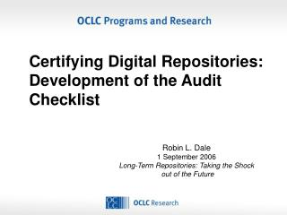 Certifying Digital Repositories: Development of the Audit Checklist