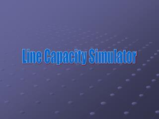 Line Capacity Simulator