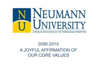 2090-2010 A JOYFUL AFFIRMATION OF OUR CORE VALUES