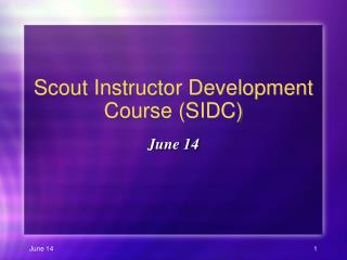 Scout Instructor Development Course (SIDC)