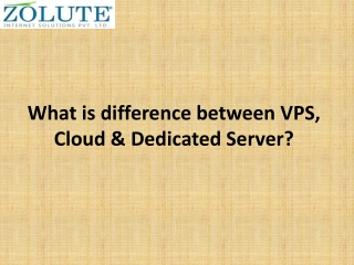 What is difference between VPS, Cloud & Dedicated Server?