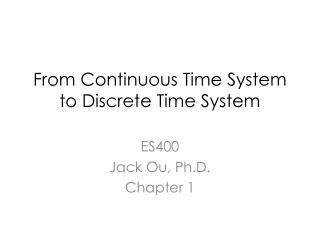From Continuous Time System to Discrete Time System
