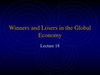 Winners and Losers in the Global Economy