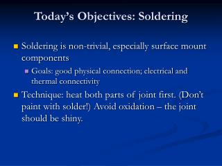 Today s Objectives: Soldering