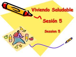 Viviendo Saludable Sesión 5 Session 5