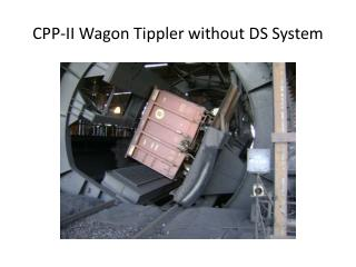 CPP-II Wagon Tippler without DS System