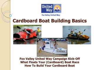 Cardboard Boat Building Basics               Fox Valley United Way Campaign Kick-Off What Floats Your Cardboard Boat Rac