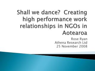 Shall we dance  Creating  high performance work relationships in NGOs in Aotearoa
