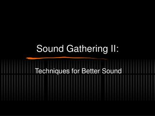 Sound Gathering II:
