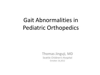 Gait Abnormalities in  Pediatric Orthopedics