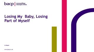 Losing My Baby, Losing Part of Myself