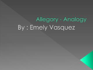 Allegory - Analogy