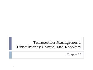 Transaction Management, Concurrency Control and Recovery