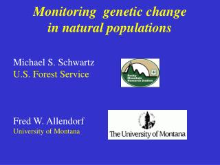 Monitoring  genetic change  in natural populations