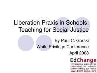 Liberation Praxis in Schools:  Teaching for Social Justice