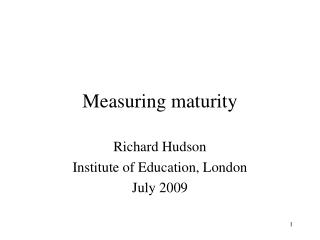 Measuring maturity