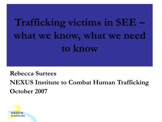 Trafficking victims in SEE –  what we know, what we need to know