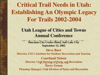 Critical Trail Needs in Utah: Establishing An Olympic Legacy For Trails 2002-2004