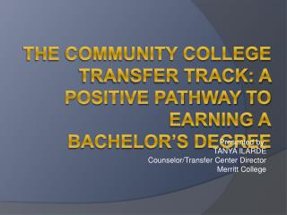 The Community College  Transfer Track: A Positive Pathway to Earning a Bachelor s Degree