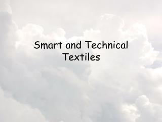 Smart and Technical Textiles