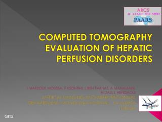 COMPUTED TOMOGRAPHY EVALUATION  OF HEPATIC PERFUSION DISORDERS