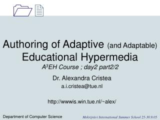 Authoring of Adaptive  (and Adaptable)  Educational Hypermedia  A 3 EH Course ; day2 part2/2