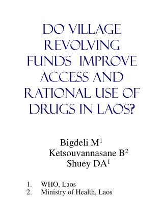 Do Village Revolving  Funds  Improve Access and Rational Use of Drugs in Laos ?