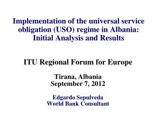 Implementation of the universal service obligation (USO) regime in Albania: Initial Analysis and Results