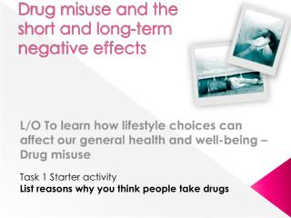 Drug misuse and the short and long-term negative effects