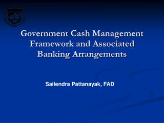 Government Cash  Management  Framework and Associated  Banking Arrangements