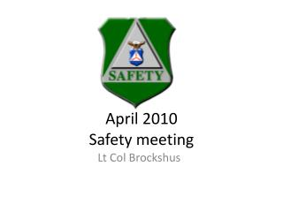 April 2010 Safety meeting