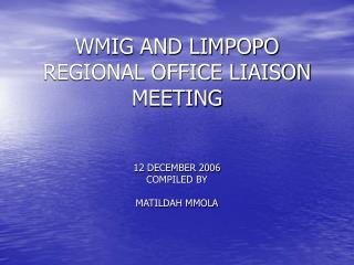 WMIG AND LIMPOPO REGIONAL OFFICE LIAISON MEETING