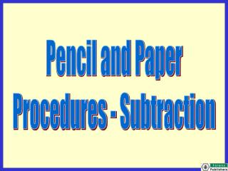Pencil and Paper Procedures - Subtraction