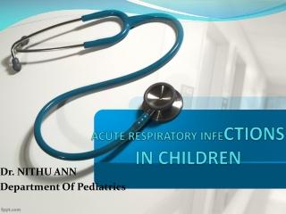 ACUTE RESPIRATORY INFE CTIONS IN CHILDREN