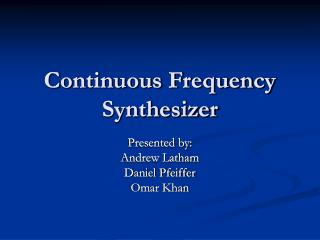 Continuous Frequency Synthesizer