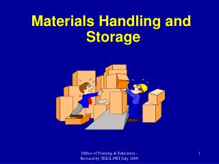 Materials Handling and  Storage