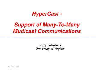 HyperCast -  Support of Many-To-Many Multicast Communications