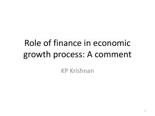 Role of finance in economic growth process: A comment
