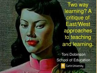 Two way learning? A critique of East/West approaches to teaching and  learning .